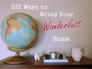 Wanderlust Decorating Tips